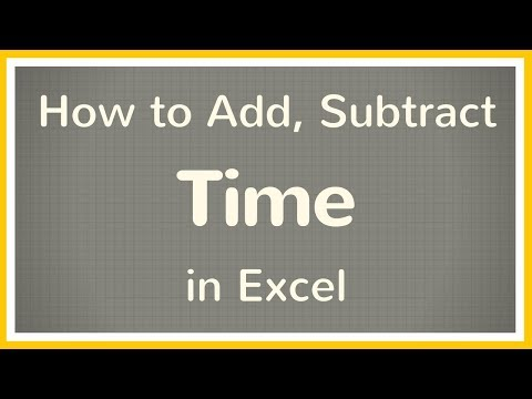 How to Calculate Time in Excel / Add Time, Subtract Time Excel - Tutorial