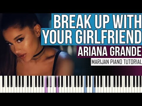 How To Play: Ariana Grande - break up with your girlfriend, i'm bored | Piano Tutorial + Sheets