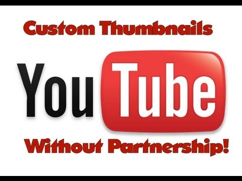 How to get Custom Thumbnails Without Partnership!
