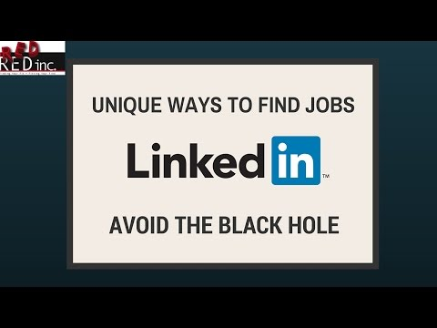 Job Search Tips: A Way to Use LinkedIn to Find New Jobs and Avoid the