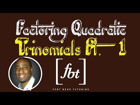Factoring Quadratic Trinomials: Part 1 [fbt]