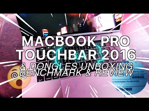 Macbook Pro Touchbar 2016 Thorough Unboxing Review Benchmark & Dongles