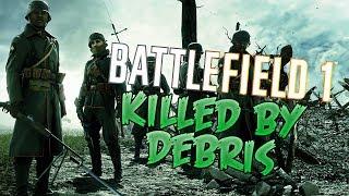 BATTLEFIELD 1 - KILLED BY DEBRIS