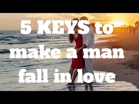 5 KEYS to make a man fall in love