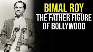 Bimal Roy: The Doyen of Indian Cinema
