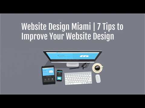 Website Design Miami | 7 Tips to Improve Your Website Design