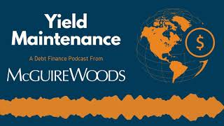 Yield Maintenance - Episode 1: The Ins and Outs of the Main Street Lending Program