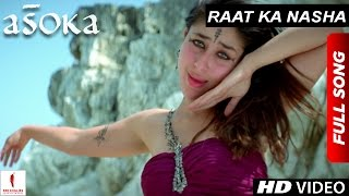 Raat Ka Nasha | HD | Full Song | Asoka | Shah Rukh Khan | Kareena Kapoor | Hrishitaa Bhatt