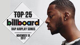 Top 25 • Billboard Rap Songs • November 18, 2017 | Airplay-Charts