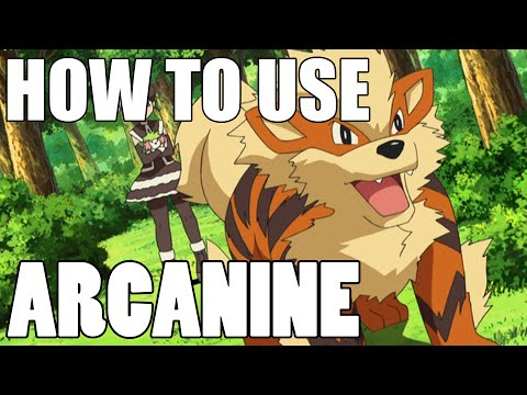 How To Use: Arcanine! Arcanine Strategy Guide! Pokemon
