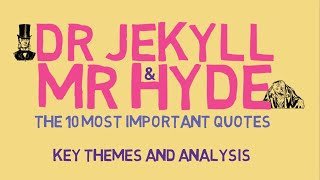 The 10 Most Important Quotes in Jekyll and Hyde