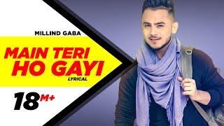 Main Teri Ho Gayi | Lyrical Video | Millind Gaba | Happy Raikoti | Speed Records
