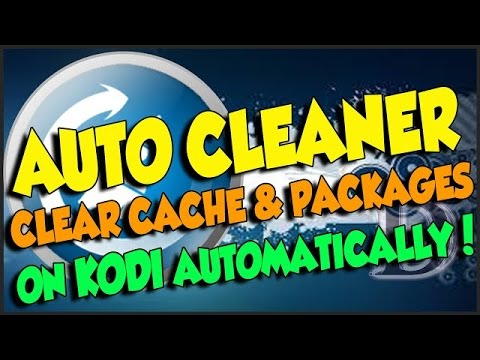 How To Clear Cache With KODI Automatic 100%