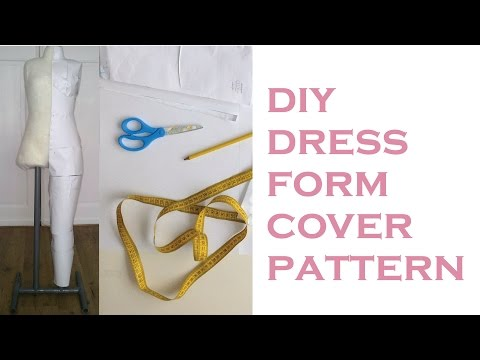 DIY Body Double Dress Form (part 3/4) : making a dress form cover pattern