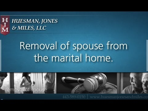 Removal of Spouse from the Marital Home
