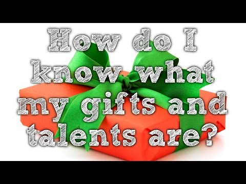 HOW DO I KNOW WHAT MY GIFTS AND TALENTS ARE? Christian video about gifts and talents. part 3.