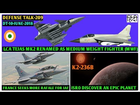 Indian Defence News:ISRO Discover Epic Planet K2-236b,Tejas mk2 Renamed as MWF,M-46 Upgrade,HAL IMRH