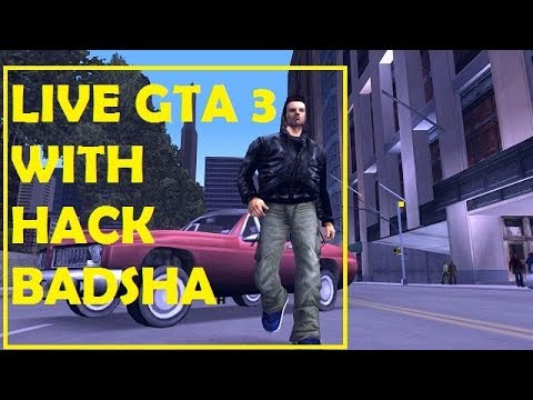 Lets play gta 3 live with hack badshah