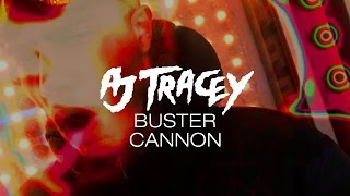 AJ Tracey - Buster Cannon