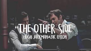 """The other side"" lyrics - Hugh Jackman, Zack Efron; The greatest Showman"