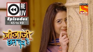 Weekly Reliv - Jijaji Chhat Per Hai -  12th March  to 16th March 2018 -  Episode 45 to 49