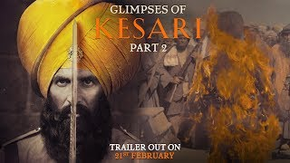 Download Glimpses of Kesari - Part 2 | Akshay Kumar | Parineeti Chopra | Anurag Singh | Kesari | 21st March Video
