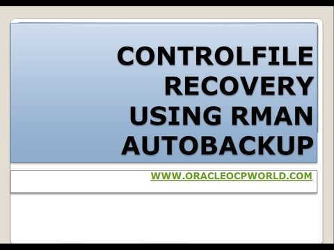 How to Recover Controlfile using RMAN AUTOBACKUP