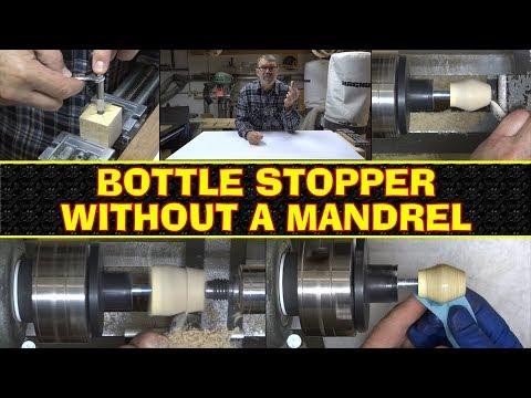 Bottle Stopper Without A Mandrel