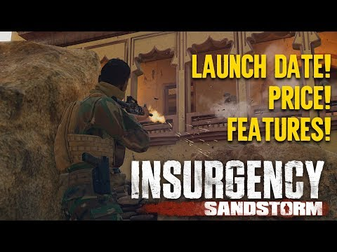 Insurgency Sandstorm Launch Details!