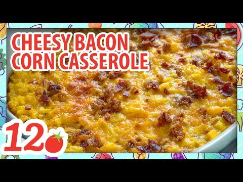 How to Make: Cheesy Bacon Corn Casserole