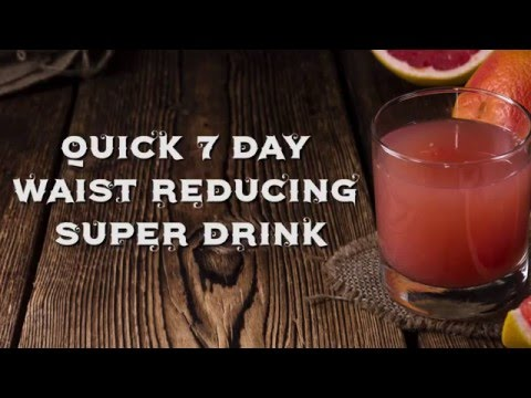 Quick 7 day Waist Reducing Super Drink