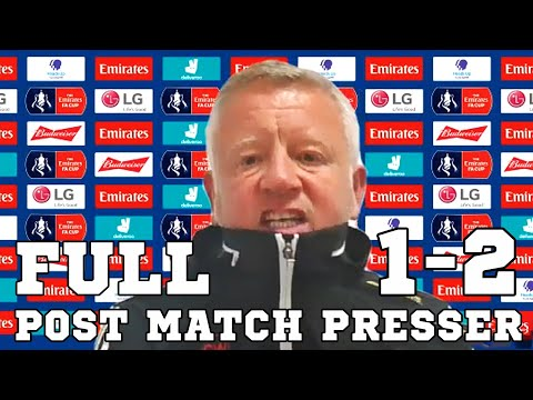 Sheffield United 1-2 Arsenal - Chris Wilder FULL Post Match Press Conference - FA Cup