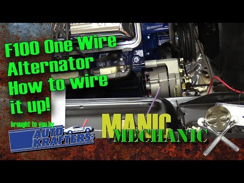 SEE BELOW F100 How to One Wire Alternator With American Autowire Harness Episode 33 Manic Mechanic