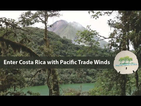 Enter Costa Rica with Pacific Trade Winds