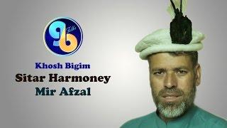 Song: Khosh Bigim Album: Sitar Harmony With Ustad Mir Afzal