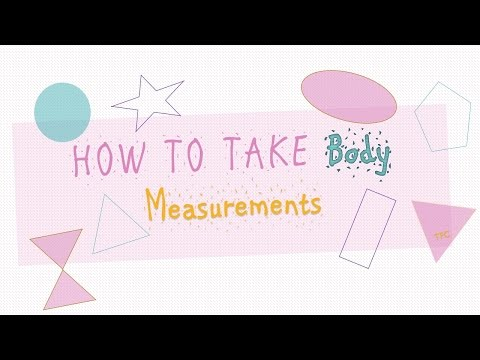 How To Take Body Measurements {TFC}