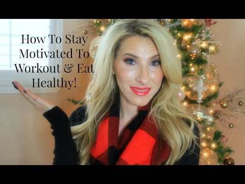 STAY FIT SUNDAY | HOW TO STAY MOTIVATED TO WORKOUT & EAT HEALTHY!