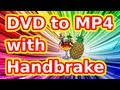 How To Convert Dvd To Mp4 With Handbrake Quick