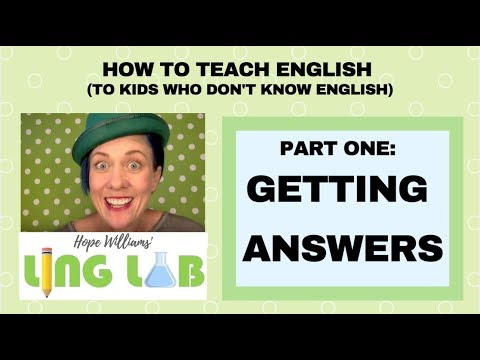 How to Teach English to Kids Who Don't Speak English - Part One: Getting Answers