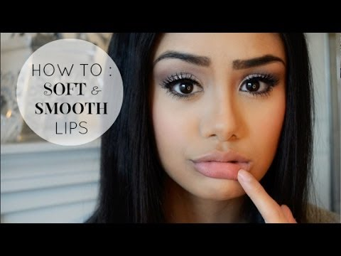 HOW TO : Soft & Smooth Lips
