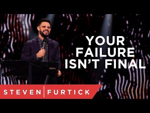 Your Failure Isn't Final | Pastor Steven Furtick