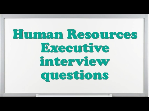 Human Resources Executive interview questions
