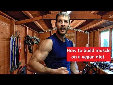 How to build muscle on a vegan diet - vegan muscle building - vegan bodybuilding diet