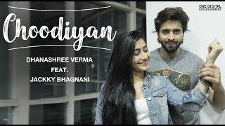 CHOODIYAN | Dhanashree Verma | Jackky Bhagnani