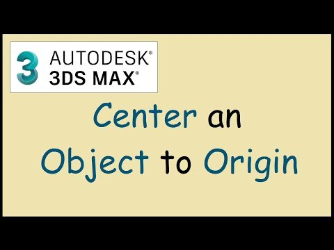 How to center an object at 0,0,0 in 3ds MAX