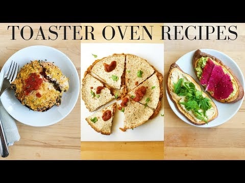 HEALTHY TOASTER OVEN RECIPES (Easy & Vegan)