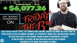 Huge Trades! +$6,077.26 on Friday the 13th!
