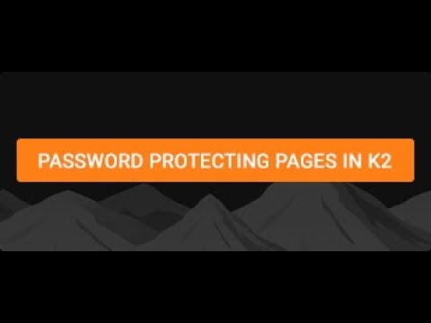 Password Protecting Pages in K2