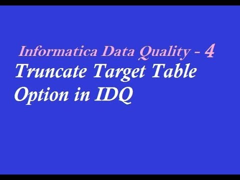 IDQ 4 : How To Truncate Target Table in Informatica Data Quality