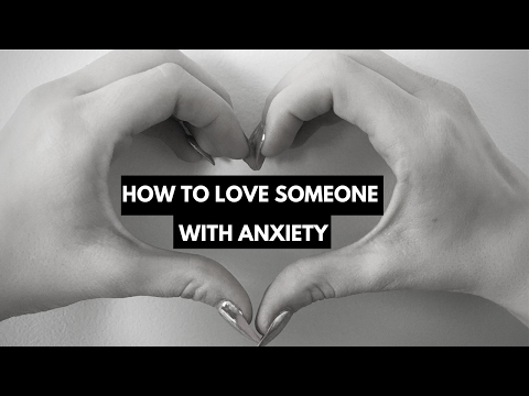 How to Love Someone with Anxiety